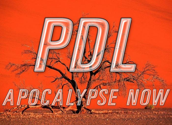 PDL apocalypse now
