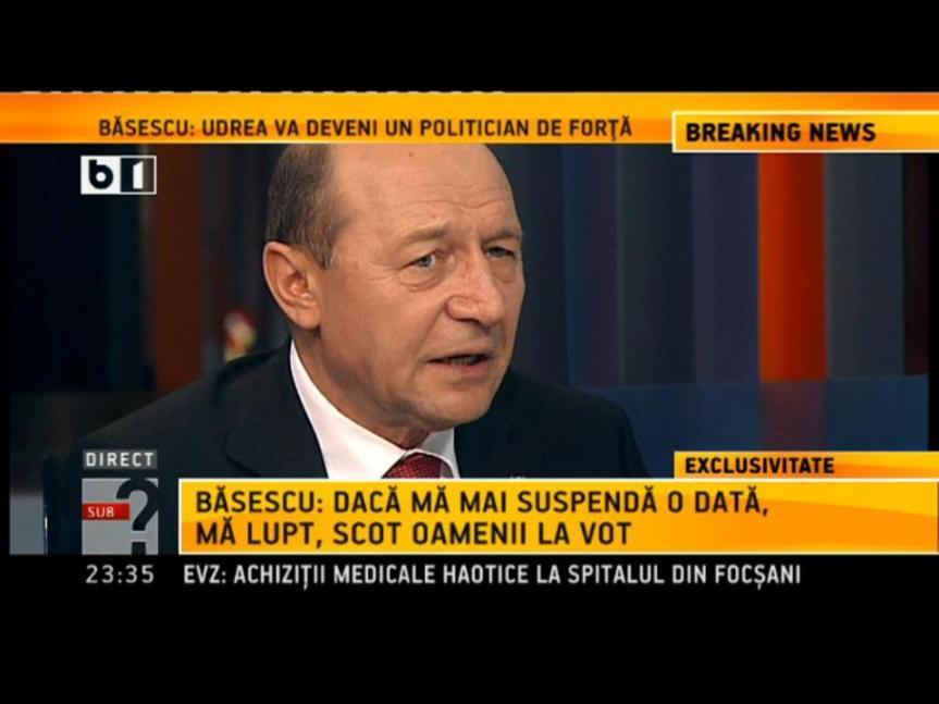 Basescu daca ma mai suspenda o data